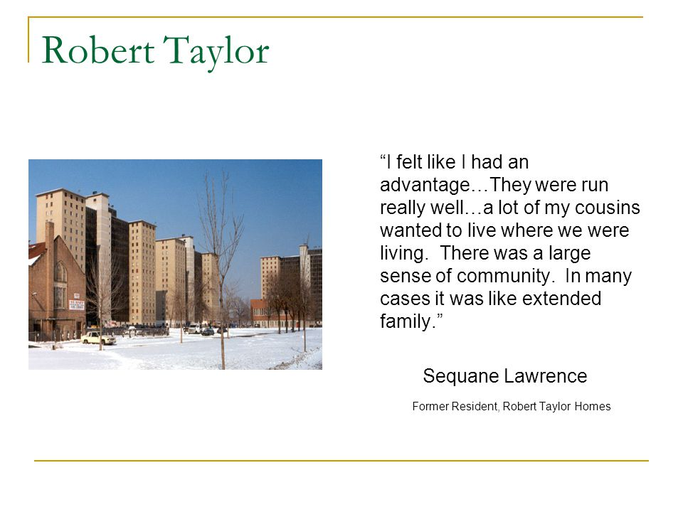 Robert Taylor I felt like I had an advantage…They were run really well…a lot of my cousins wanted to live where we were living.