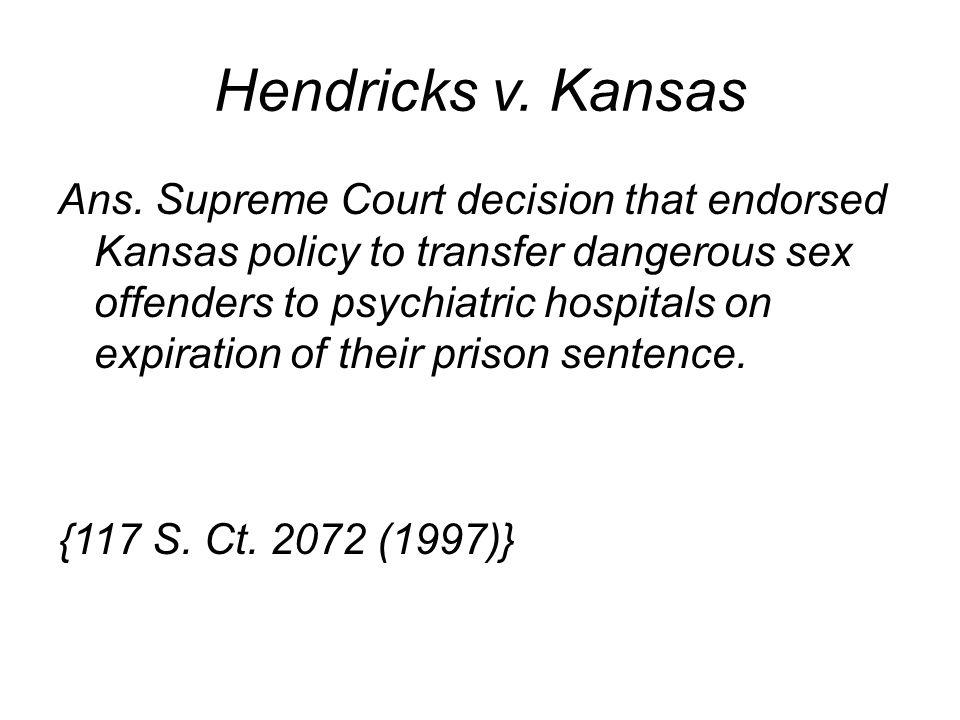 Hendricks v. Kansas Ans.