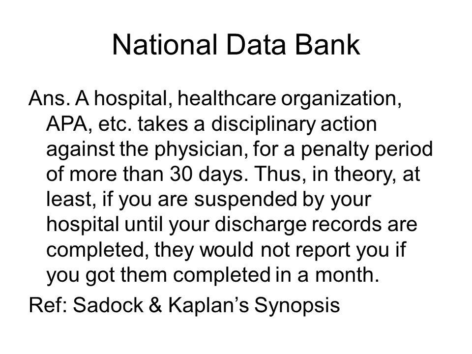 National Data Bank Ans. A hospital, healthcare organization, APA, etc.