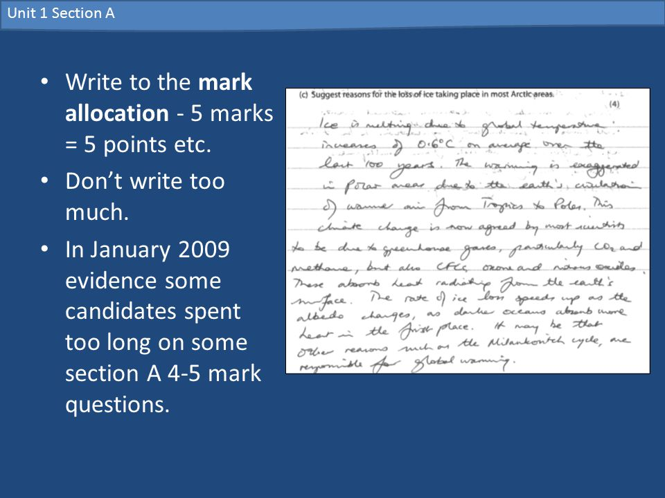Unit 1 Section A Write to the mark allocation - 5 marks = 5 points etc.