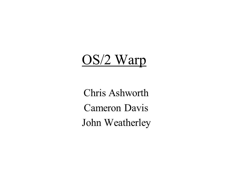 OS/2 Warp Chris Ashworth Cameron Davis John Weatherley