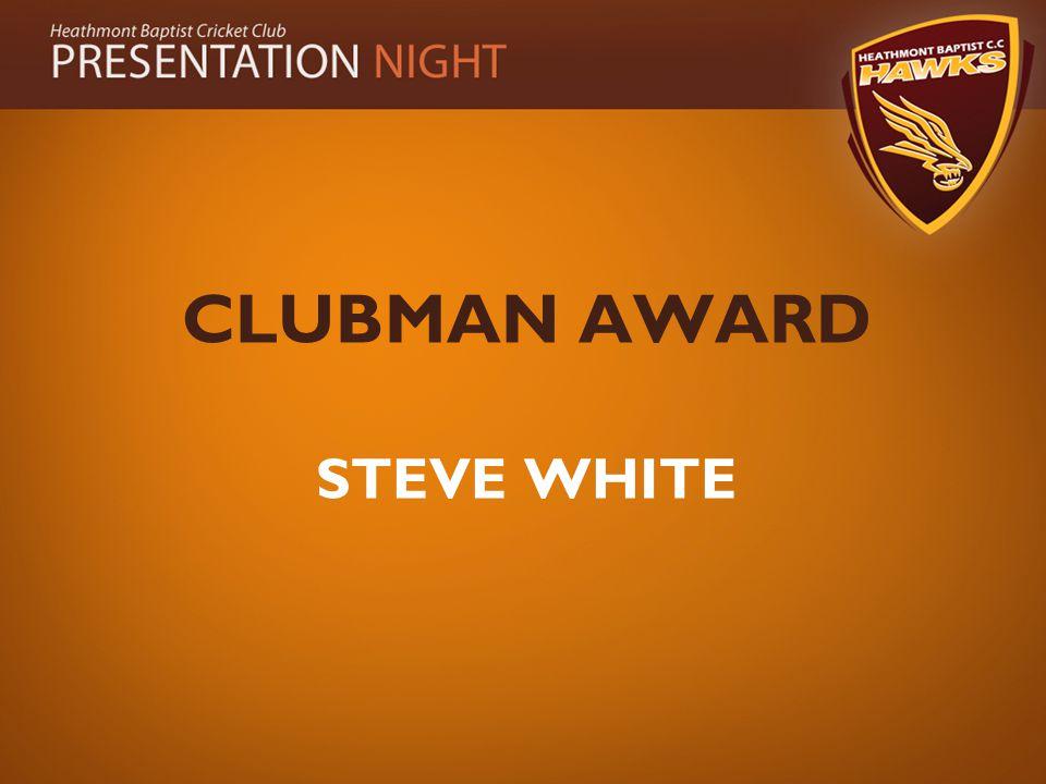 CLUBMAN AWARD STEVE WHITE