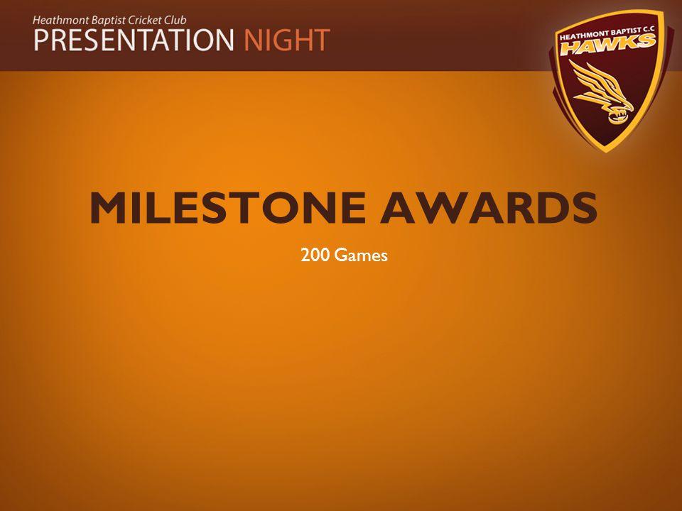 MILESTONE AWARDS 200 Games