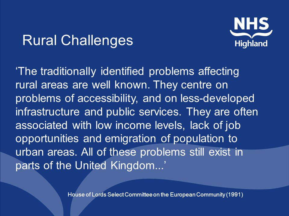 Rural Challenges 'The traditionally identified problems affecting rural areas are well known.
