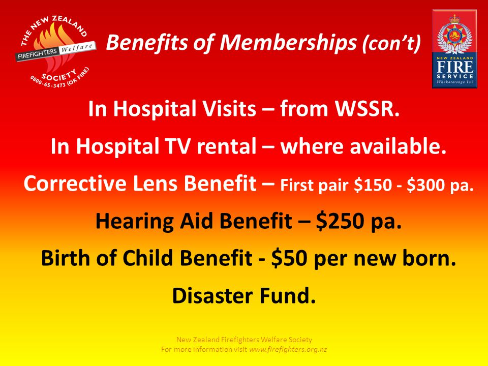 New Zealand Firefighters Welfare Society For more information visit www.firefighters.org.nz In Hospital Visits – from WSSR.