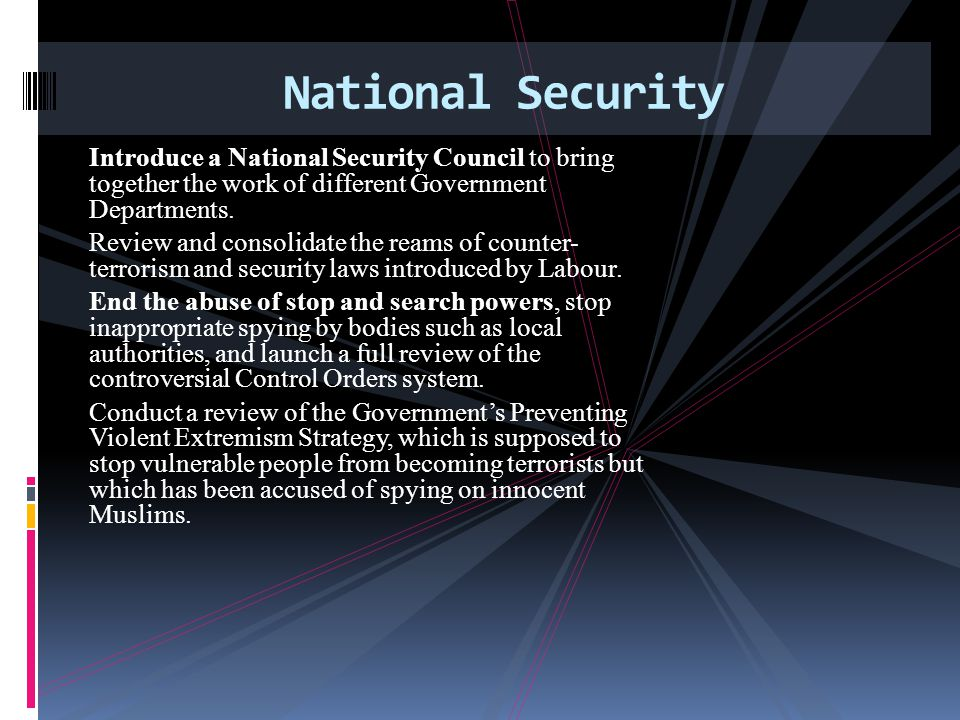 Introduce a National Security Council to bring together the work of different Government Departments.