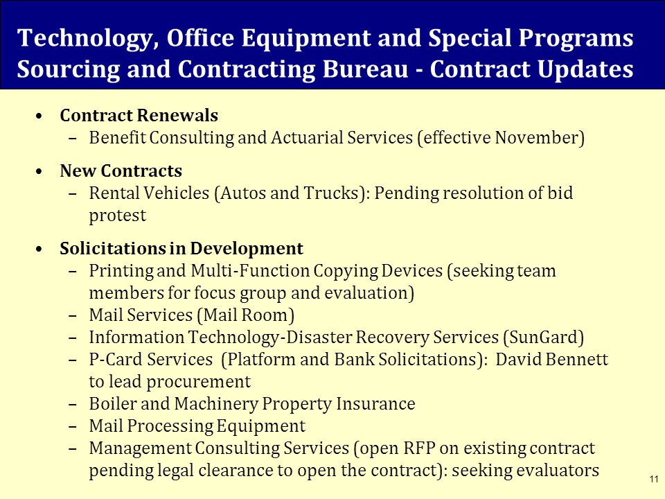 Technology, Office Equipment and Special Programs Sourcing and Contracting Bureau - Contract Updates Contract Renewals –Benefit Consulting and Actuari