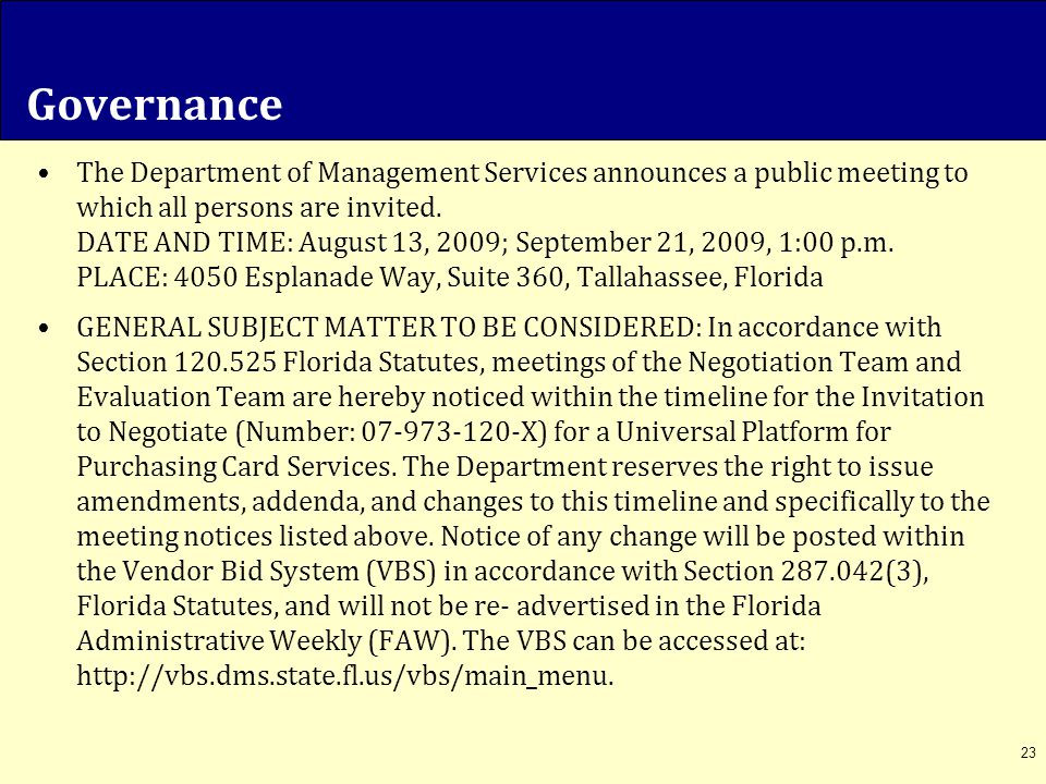 Governance The Department of Management Services announces a public meeting to which all persons are invited. DATE AND TIME: August 13, 2009; Septembe