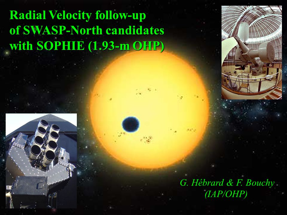 Expected end of optimisation phase : mid 2011 Expected accuracy ~ 1-2 m/s Developpement of AstrAcad : an automatic 50-cm telescope for photometric follow-up (2012)