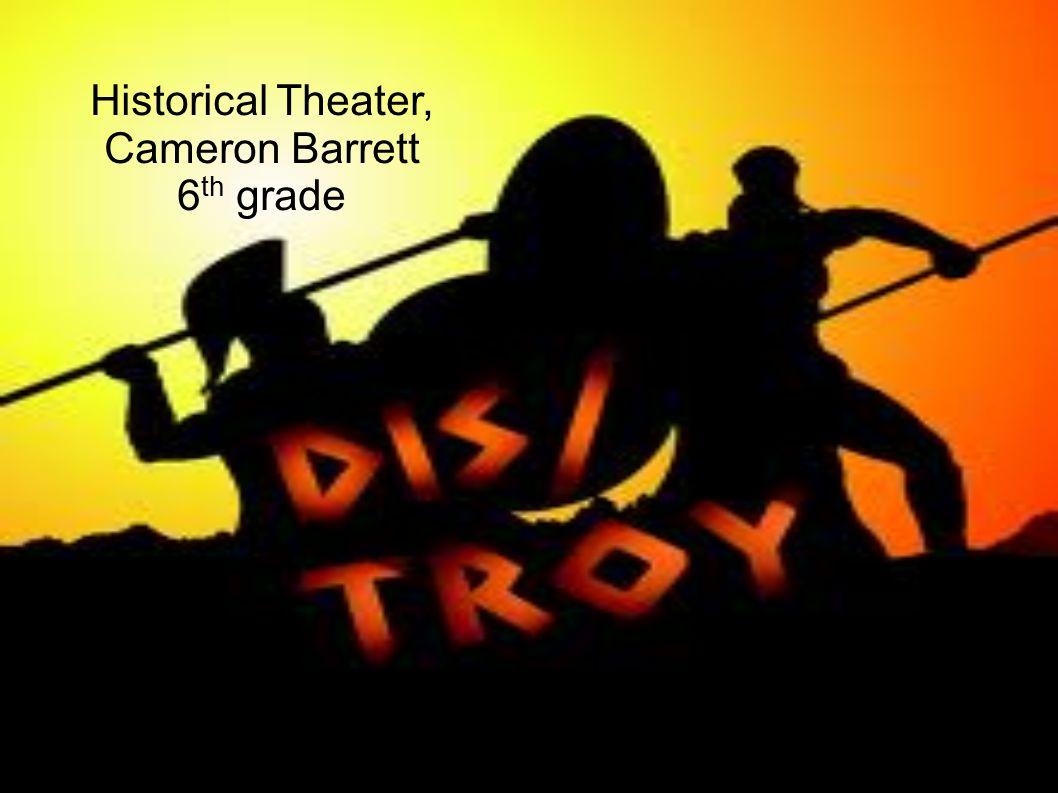 Historical Theater, Cameron Barrett 6 th grade