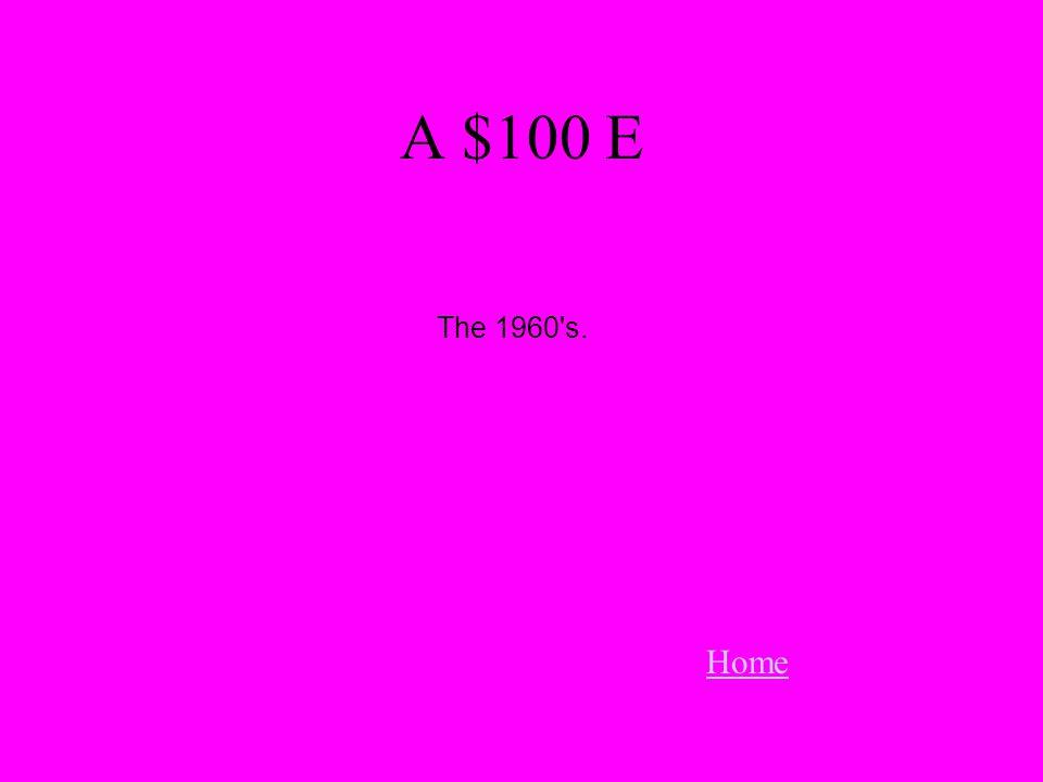 A $100 E Home The 1960 s.