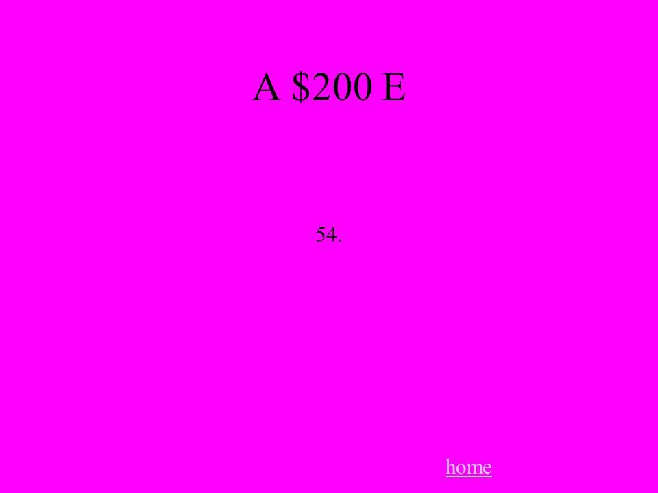 A $200 E home 54.