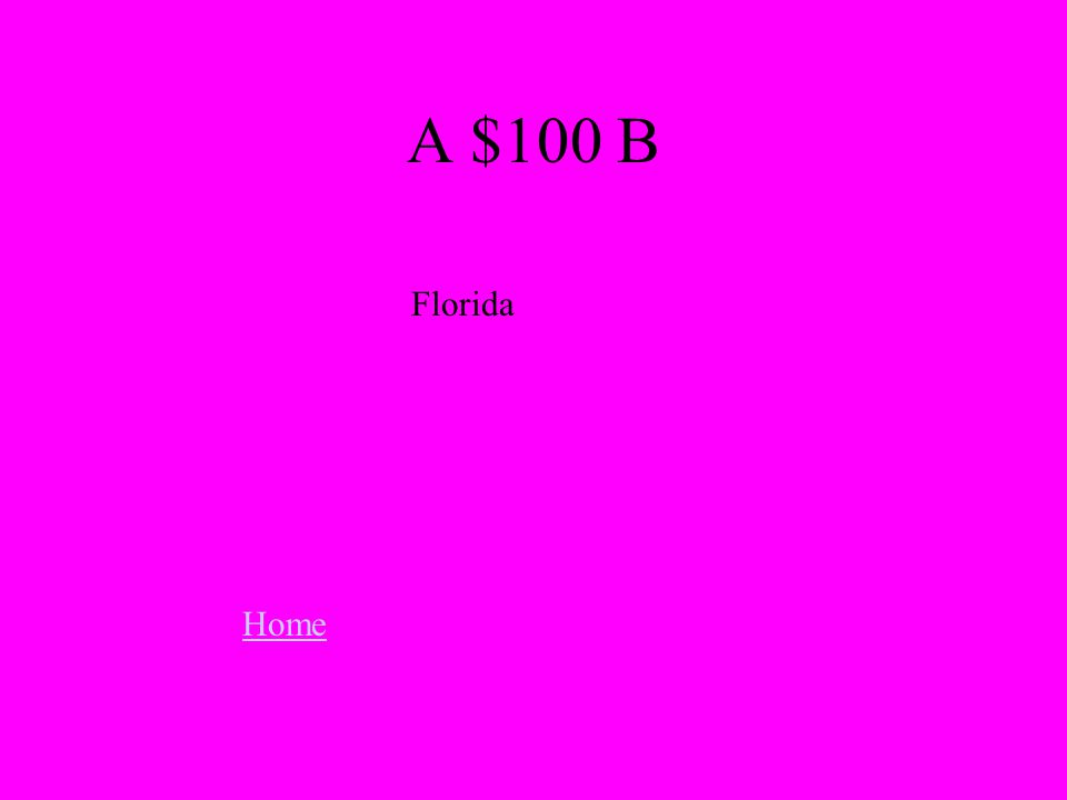 Home Florida A $100 B