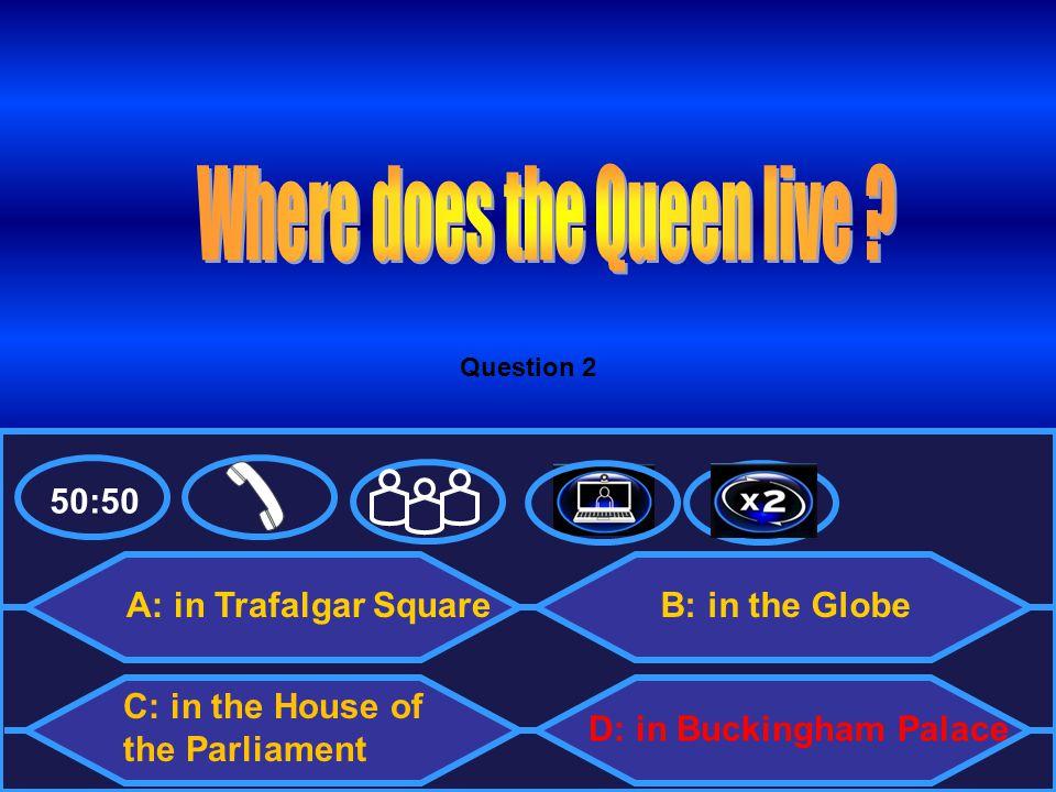 50:50 A: a cinema C: a theatre B: a park D: a square Question 3