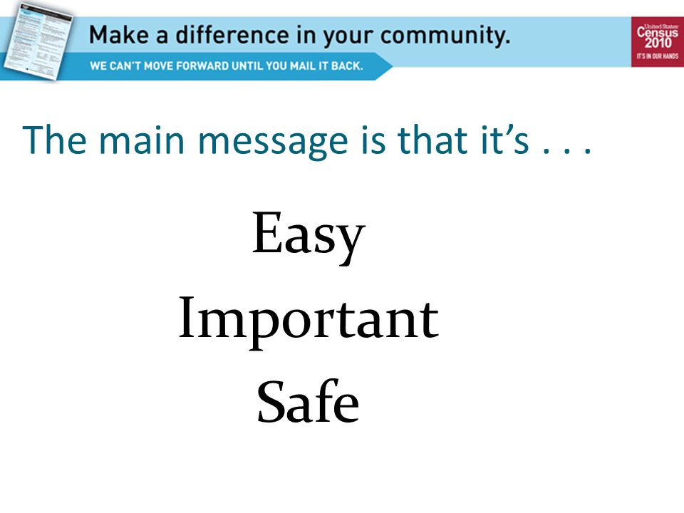 The main message is that it's... Easy Important Safe