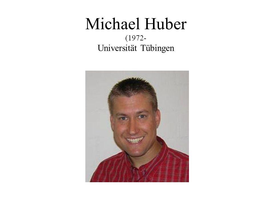Michael Huber (1972- Universität Tübingen