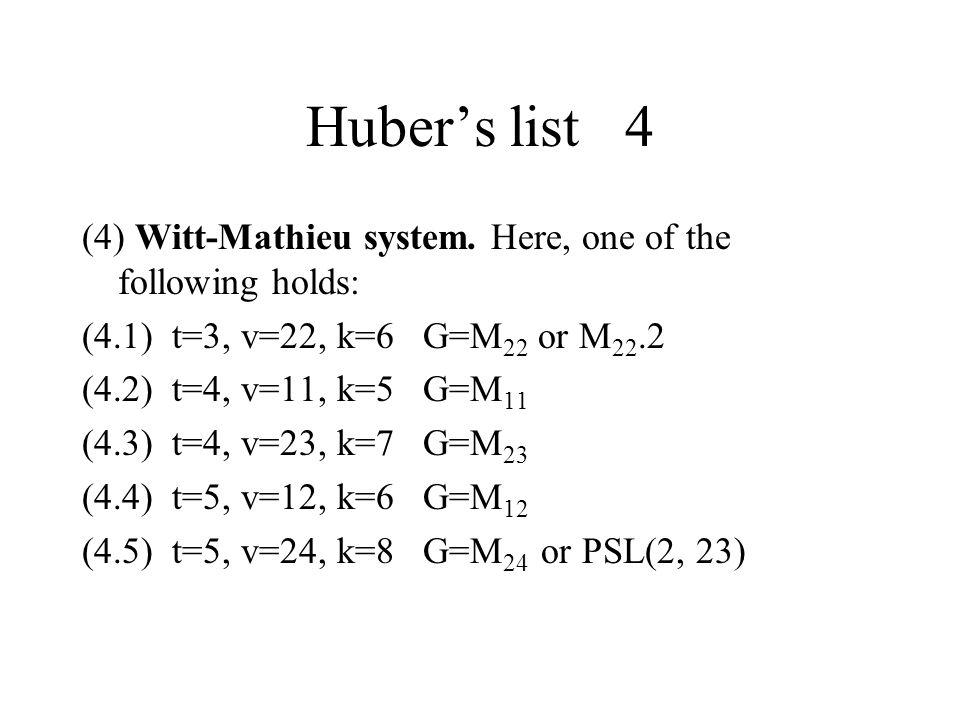 Huber's list 4 (4) Witt-Mathieu system.