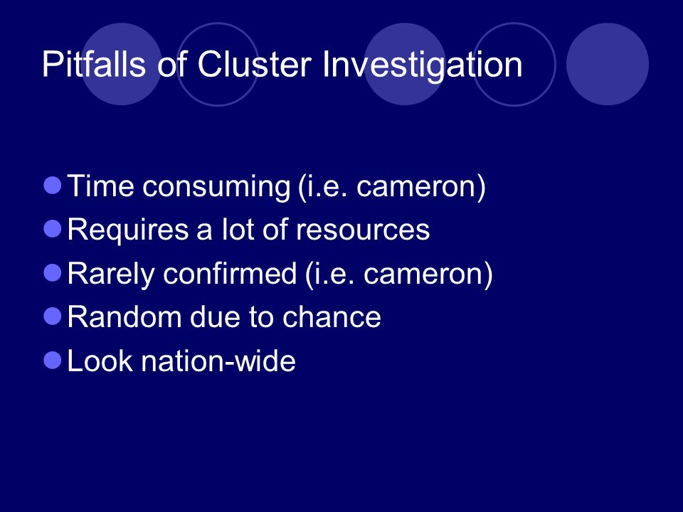 Pitfalls of Cluster Investigation Time consuming (i.e.