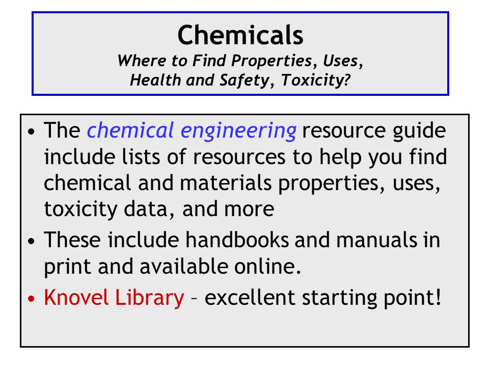 Chemicals Where to Find Properties, Uses, Health and Safety, Toxicity.