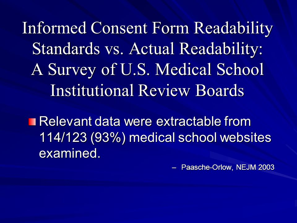 Informed Consent Form Readability Standards vs. Actual Readability: A Survey of U.S. Medical School Institutional Review Boards Relevant data were ext