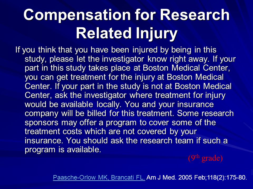 Compensation for Research Related Injury If you think that you have been injured by being in this study, please let the investigator know right away.
