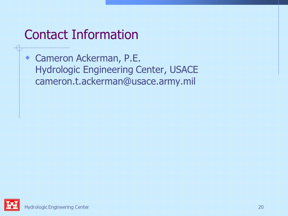 Hydrologic Engineering Center20 Contact Information  Cameron Ackerman, P.E.