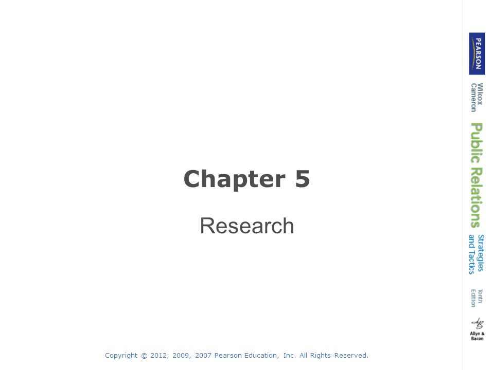Copyright © 2012, 2009, 2007 Pearson Education, Inc. All Rights Reserved. Chapter 5 Research