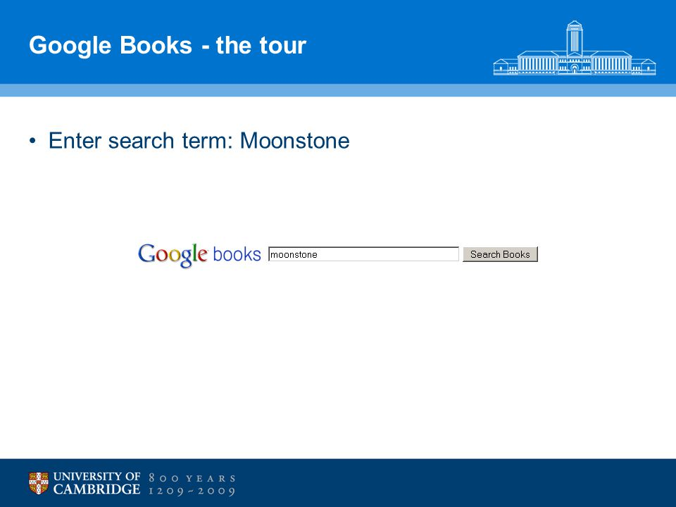Google Books - the tour Enter search term: Moonstone