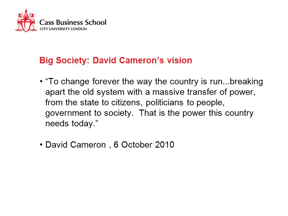 "Big Society: David Cameron's vision ""To change forever the way the country is run...breaking apart the old system with a massive transfer of power, fr"