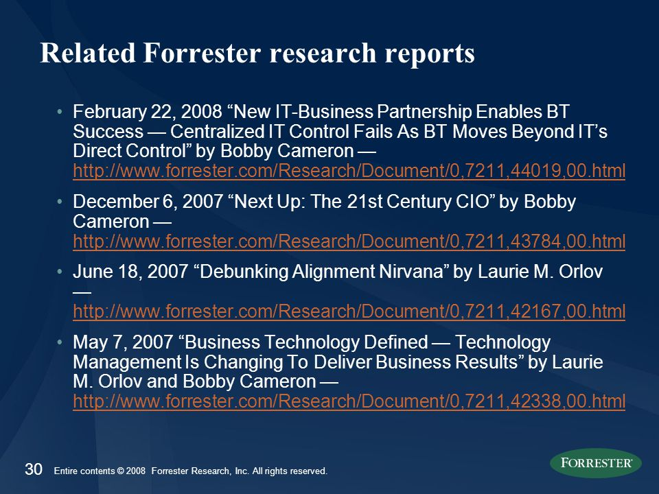 30 Entire contents © 2008 Forrester Research, Inc.