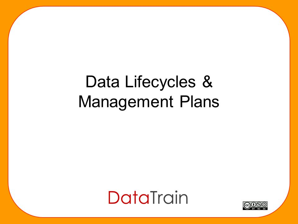Data Lifecycles & Management Plans