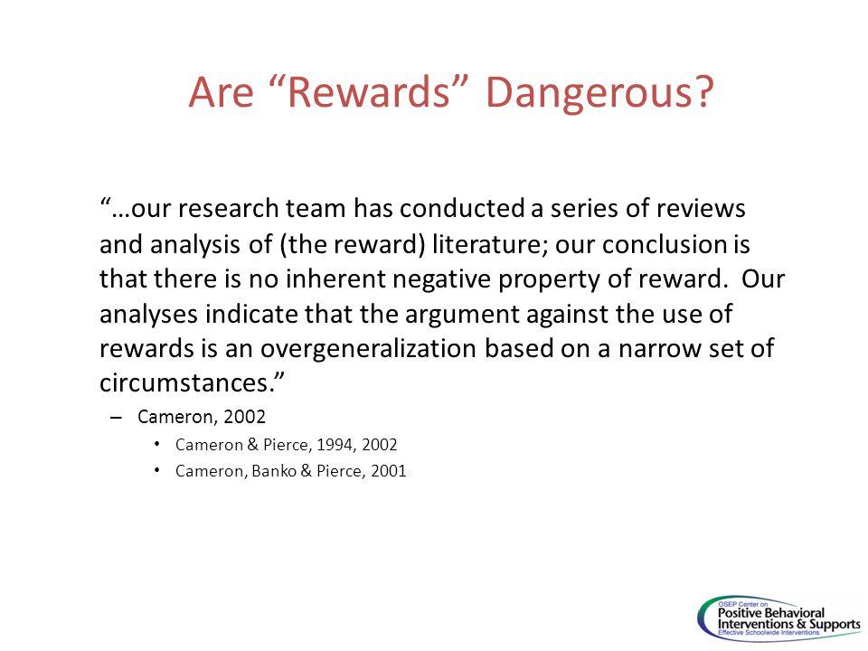 Are Rewards Dangerous.