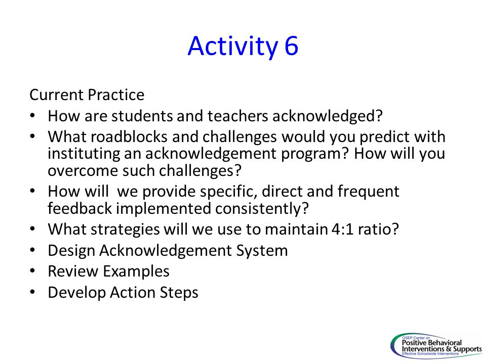 Activity 6 Current Practice How are students and teachers acknowledged.