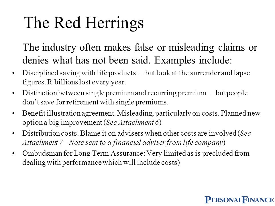 The Red Herrings The industry often makes false or misleading claims or denies what has not been said.