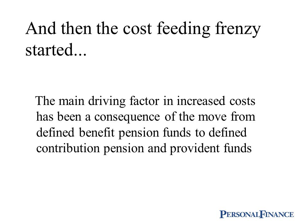 Cost factor 6: Escalation clauses Automatic increases in premiums on retirement annuities to keep up with inflation: Consequences are: Can be reduction in investment value if cancelled Costs cannot be recovered in last two or three years.