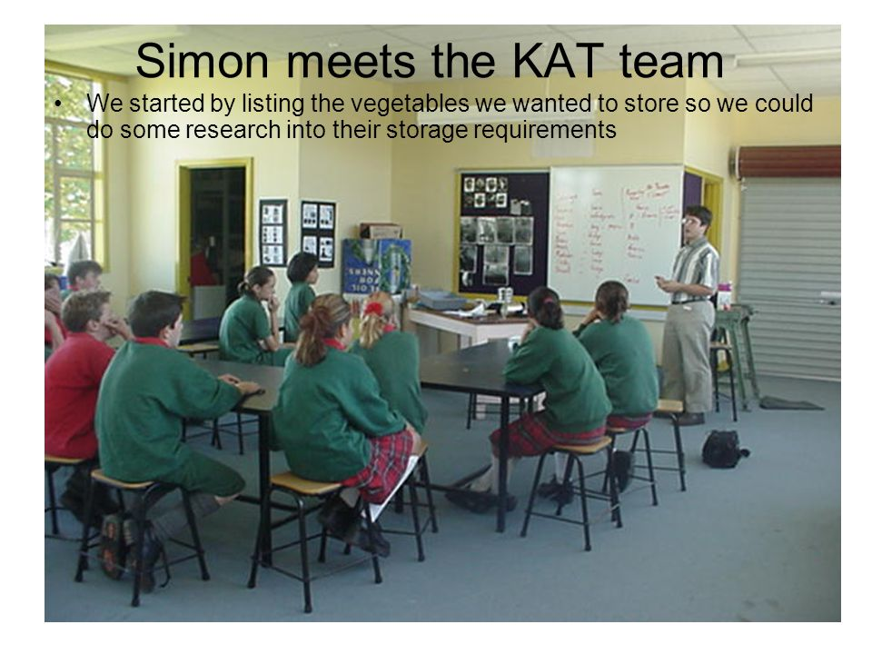 Simon meets the KAT team We started by listing the vegetables we wanted to store so we could do some research into their storage requirements