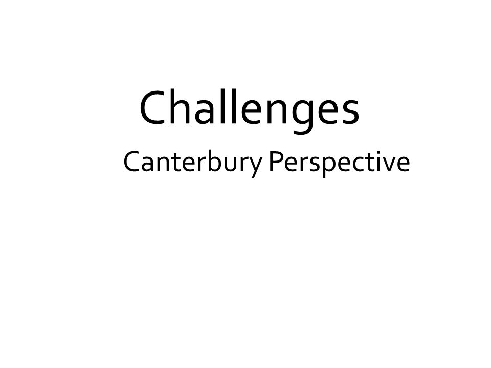 A Canterbury Perspective Challenges