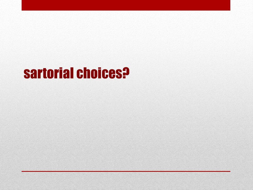 sartorial choices