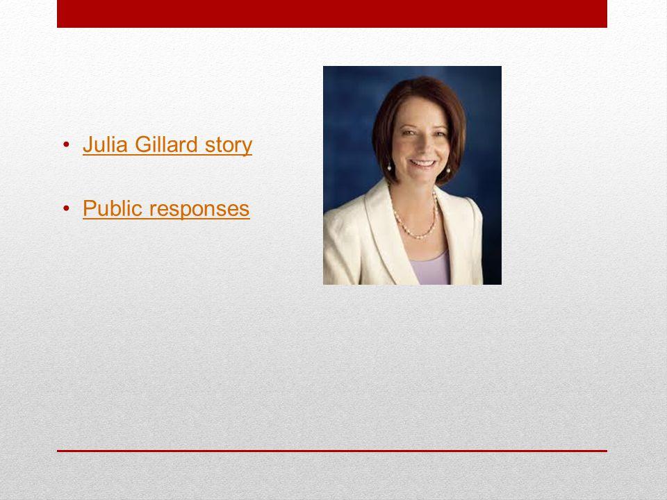 Julia Gillard story Public responses