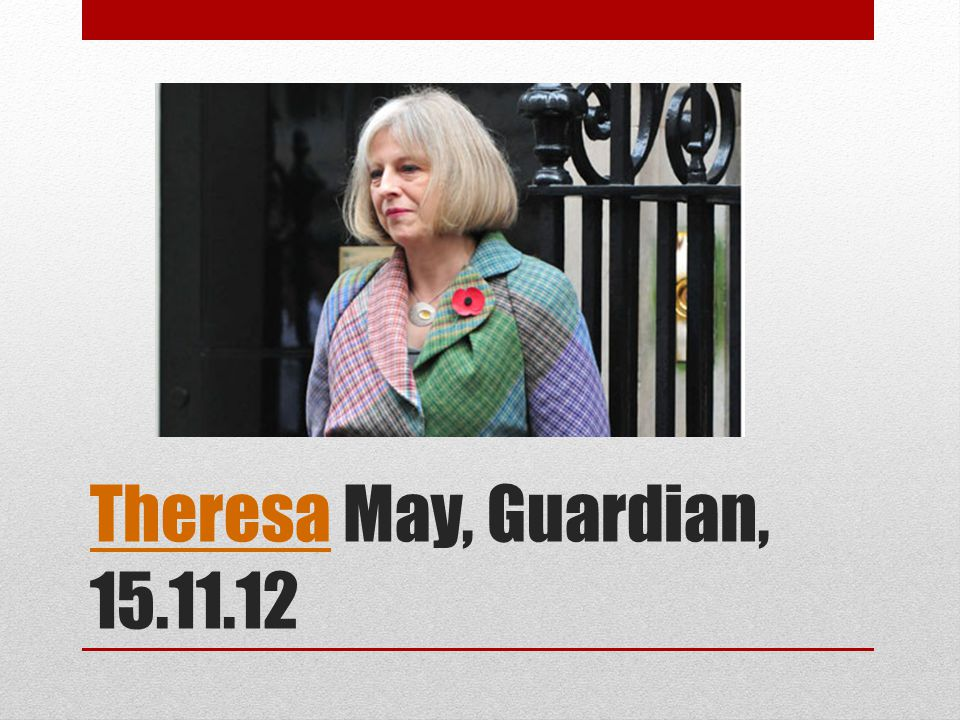 TheresaTheresa May, Guardian, 15.11.12
