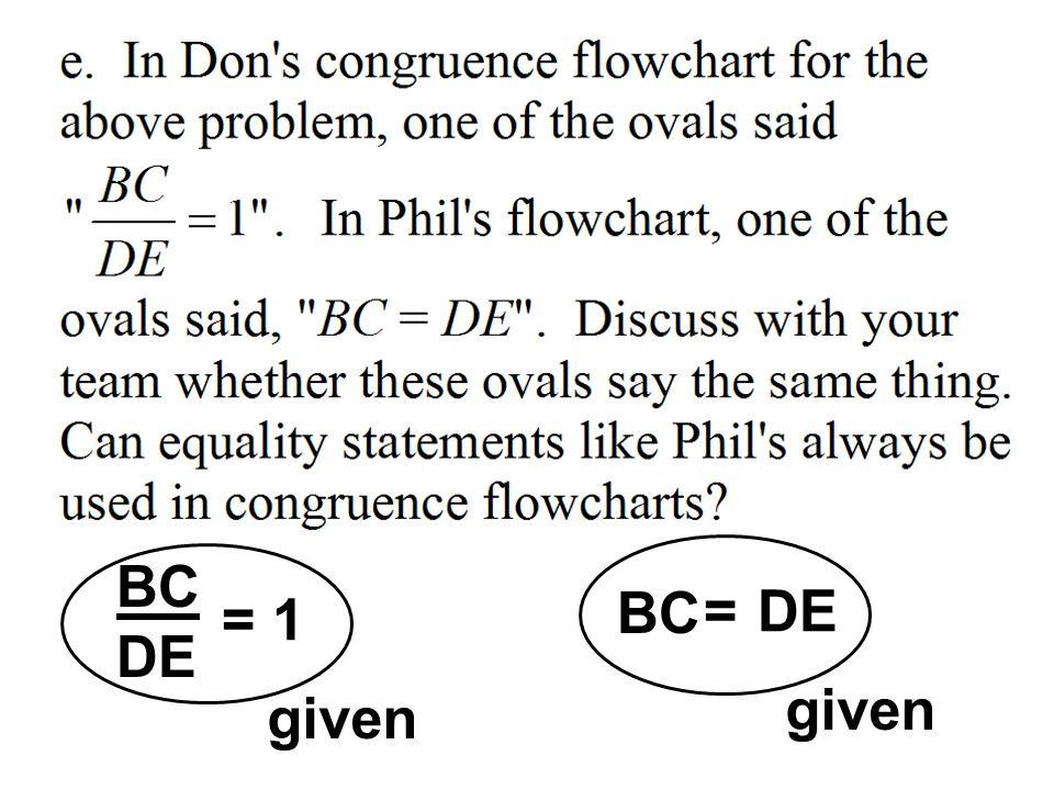 BC DE = 1 given BC =DE given