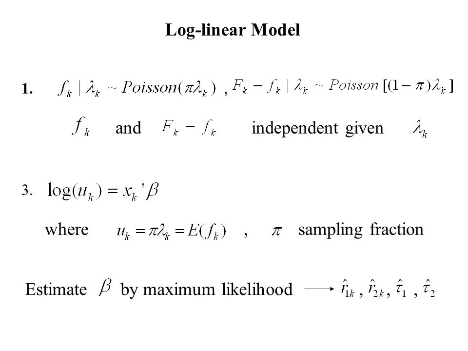 Log-linear Model 1., and independent given 3.