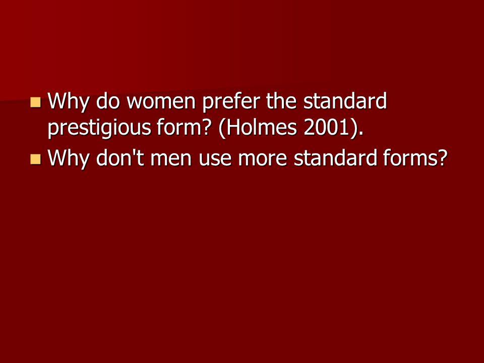 Why do women prefer the standard prestigious form.