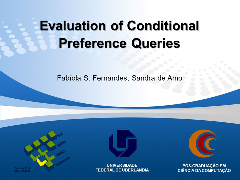 Evaluation of Conditional Preference Queries Fabíola S.