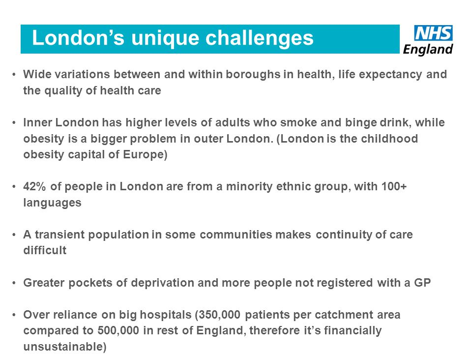 Wide variations between and within boroughs in health, life expectancy and the quality of health care Inner London has higher levels of adults who smoke and binge drink, while obesity is a bigger problem in outer London.