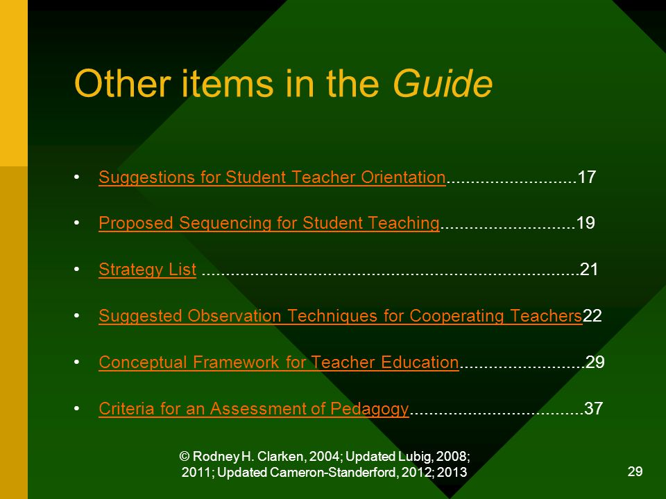 © Rodney H. Clarken, 2004; Updated Lubig, 2008; 2011; Updated Cameron-Standerford, 2012; 2013 29 Other items in the Guide Suggestions for Student Teac