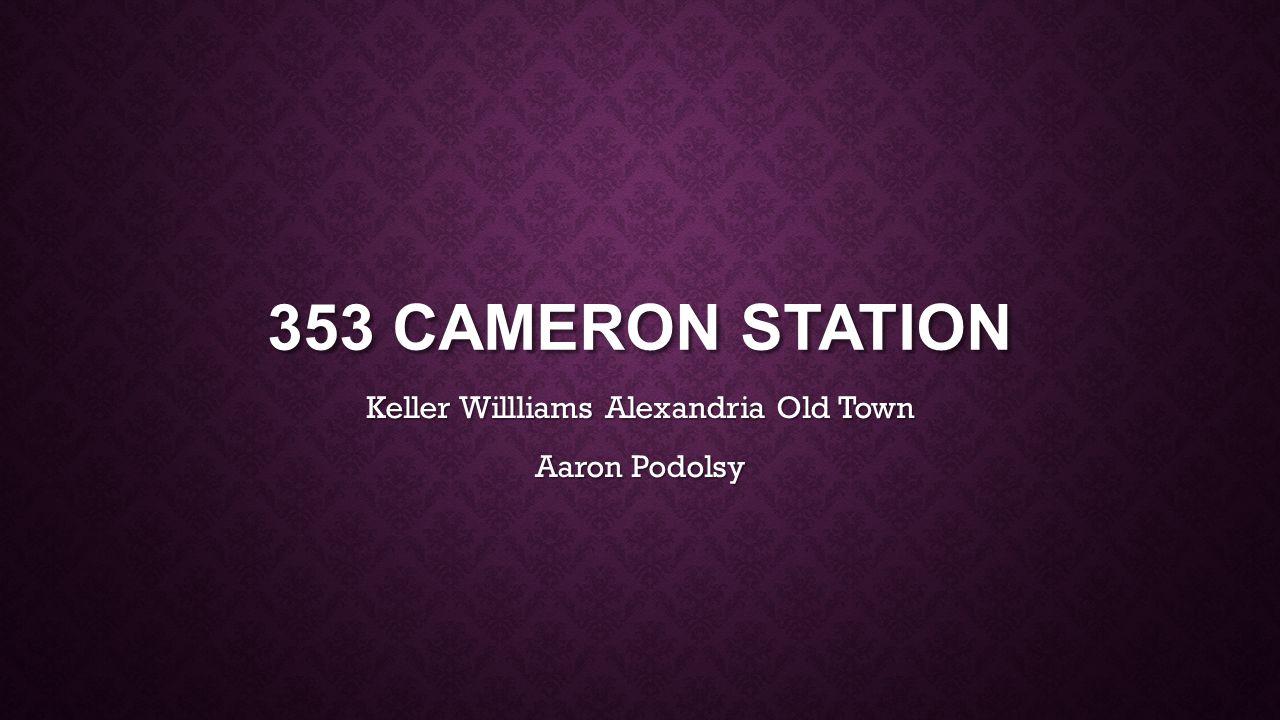 353 CAMERON STATION Keller Willliams Alexandria Old Town Aaron Podolsy