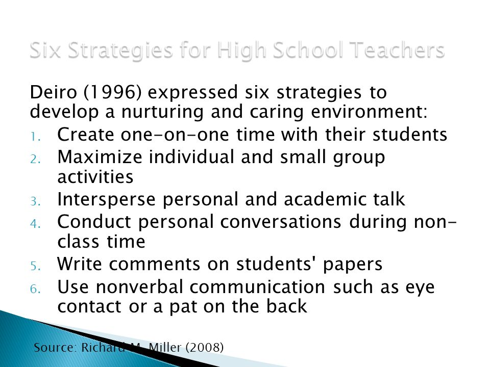 Deiro (1996) expressed six strategies to develop a nurturing and caring environment: 1.