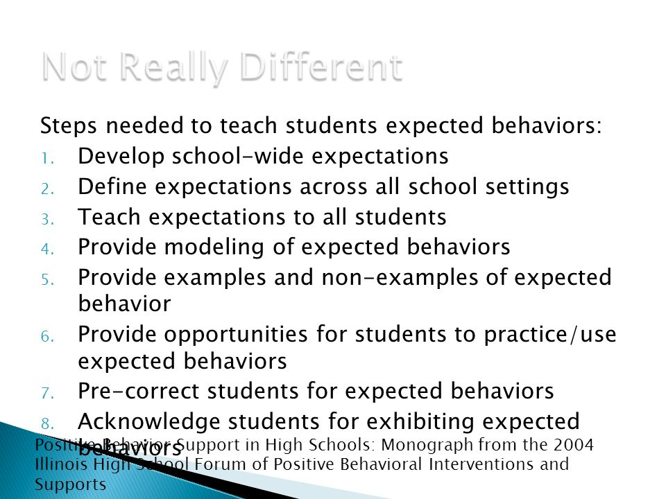 Steps needed to teach students expected behaviors: 1.