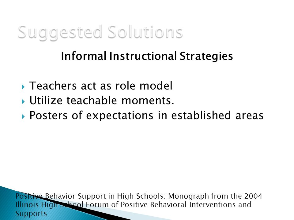 Informal Instructional Strategies  Teachers act as role model  Utilize teachable moments.